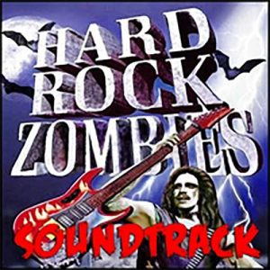 Hard Rock Zombies Soundtrack