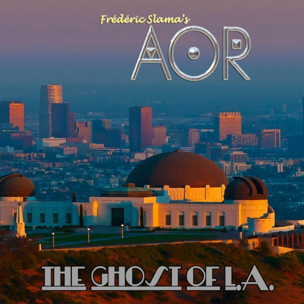 AOR The Ghost of LA